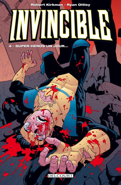 Invincible tome 4 : Super-héros un jour... © Skybound Entertainment et © Delcourt pour la VF.