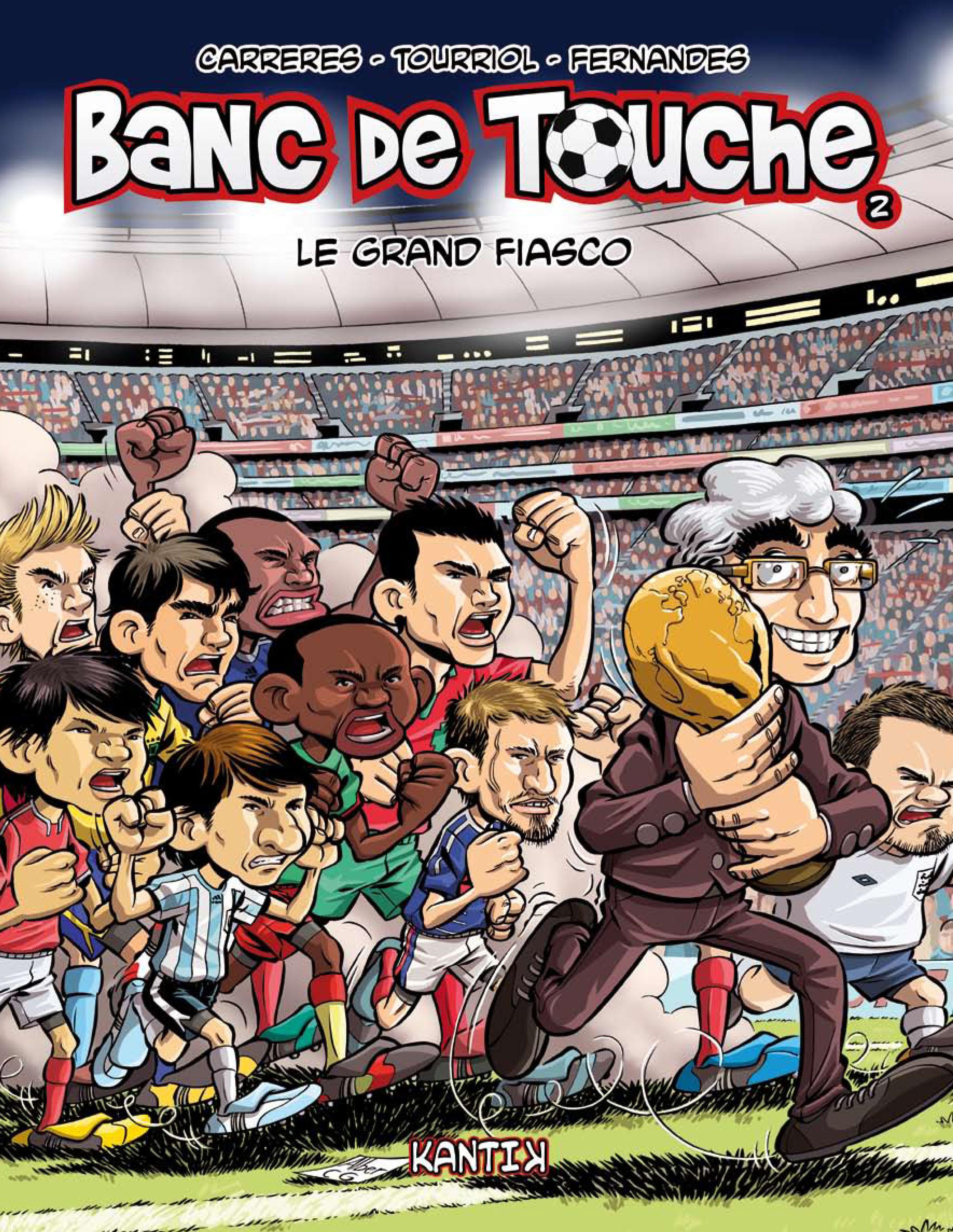 Banc de touche t2 : Le Grand Fiasco © Edmond Tourriol, Daniel Fernandes, Albert Carreres.