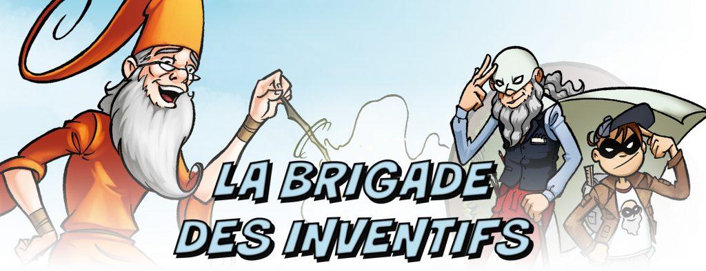 La Brigade des Inventifs