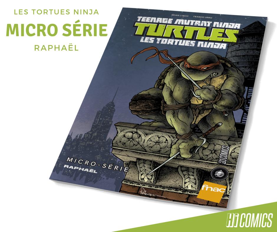 Micro-série Raphaël, TMNT/Tortues Ninja ©IDW et ©HiComics pour la VF.