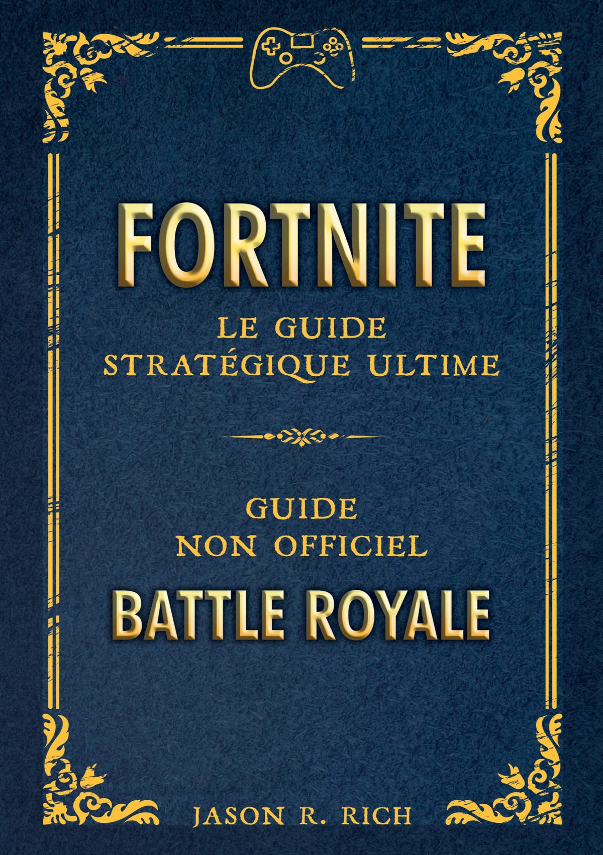 Fortnite : le guide stratégique ultime