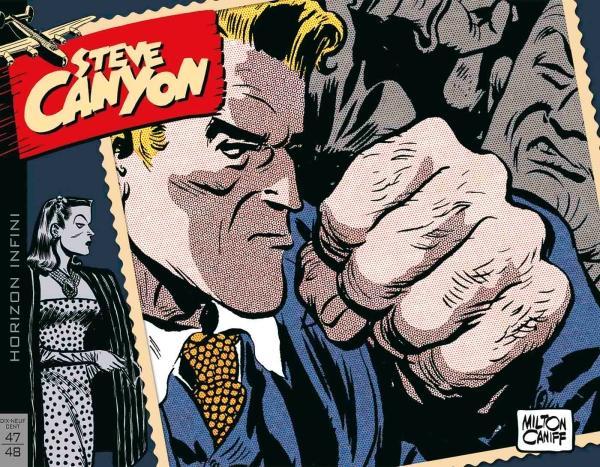 Steve Canyon tome 1 1947-1948 © Milton Caniff et © Hachette Comics pour la VF. Une traduction BD de l'anglais vers le français signée Caroline Vieira pour MAKMA.