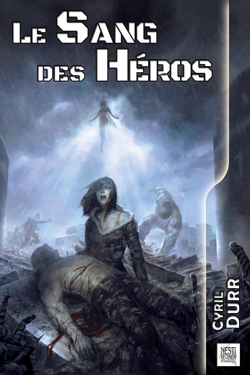Le Sang des Héros, un roman écrit par le relecteur-correcteur BD Cyril Durr.